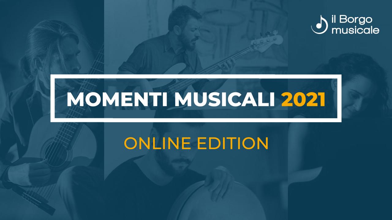 MOMENTI MUSICALI 2021 - ON LINE EDITION