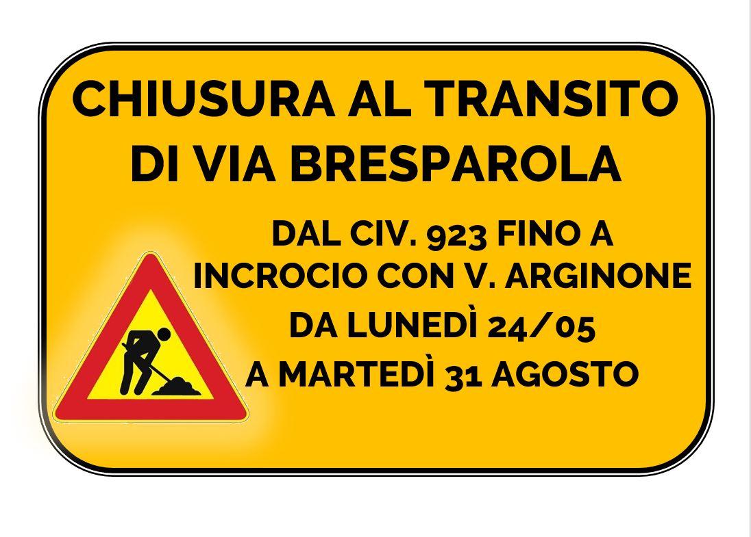 CHIUSURA AL TRANSITO DI VIA BRESPAROLA DAL CIVICO 923 FINO ALL'INTERSEZIONE CON VIA ARGINONE
