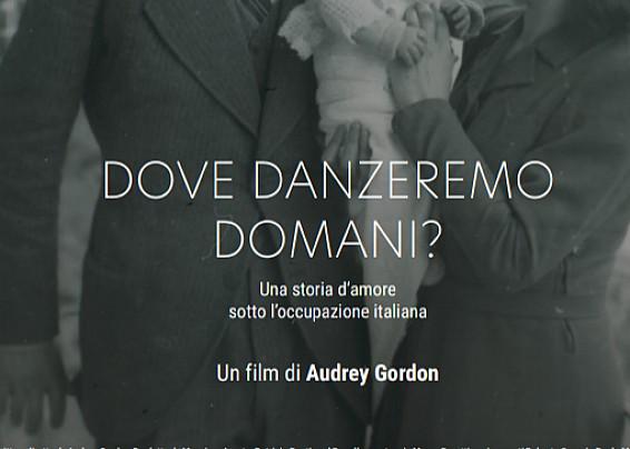 """""""DOVE Danzeremo domani?"""" , documentario italo-francese, per la regia di Audrey Gordon, sull'occupazione dell'esercito italiano, nel 1942, di una decina di comuni francesi nel sud-est della Francia."""