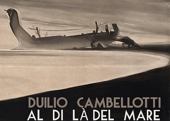"""Mostra Monografica """"Duilio Cambellotti. Al di là del mare"""""""